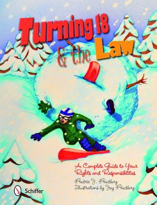 Turning 18 & the Law By Friedberg, Fredric J./ Friedberg, Joy F. (ILT)
